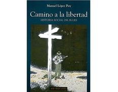 Camino a la libertad- Historia Social del Blues-Manuel López Poy