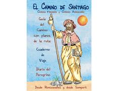 El Camino de Santiago: Camino Francés y Aragonés