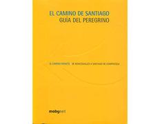 El Camino De Santiago Guía del Peregrino