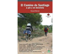 El Camino de Santiago a pie y en bicicleta - Pascual Villarreal