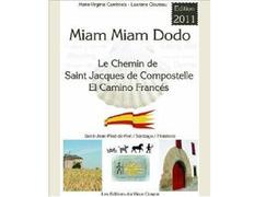 Le Chemin de Saint Jacques de Compostelle 2011 - Miam Miam Dodo