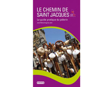Le Chemin de Saint Jacques. Le guide pratique du pelerin