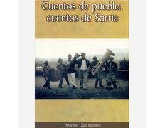 Cuentos de pueblo, cuentos de Sarria. de Antonio Díaz Fuentes.