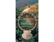 Il Cammino di Santiago Mappa e Guida (Italiano)