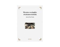 Montes vecinales en mano común. Antonio Díaz Fuentes. Ed. Bosch
