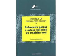 Refraneiro Galego galego e outros materiais de tradición oral.