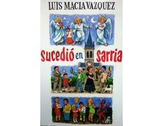 Sucedió en Sarria - Luis Macía Vázquez