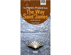 The Way of Saint James. A Pilgrims Guide