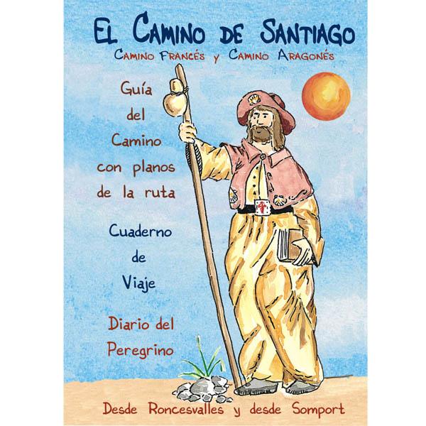 El Camino De Santiago Camino Francés Y Aragonés